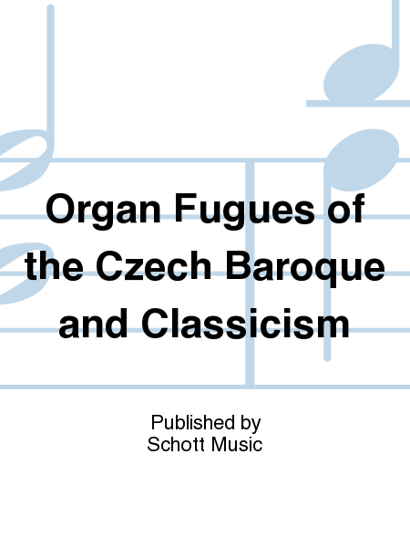 Organ Fugues of the Czech Baroque and Classicism