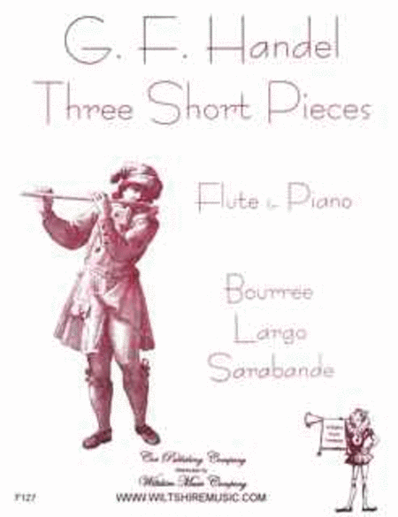 3 Short Pieces- Bouree, Largo & Sarabance