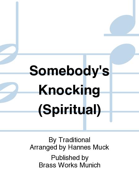 Somebody's Knocking (Spiritual)