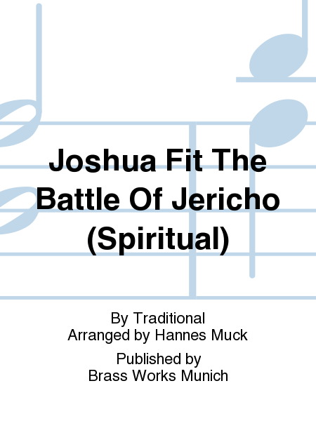 Joshua Fit The Battle Of Jericho (Spiritual)