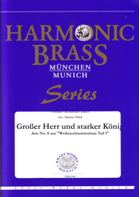 Grosser Herr und starker Konig (from Christmas Oratorio BWV 248) / Mighty Lord, O strongest souvereign