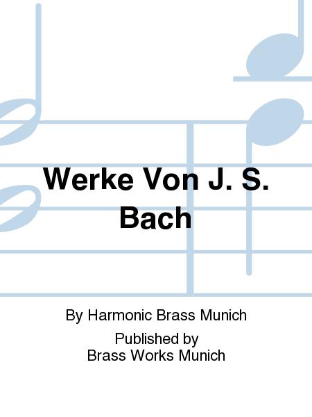 Werke Von J. S. Bach
