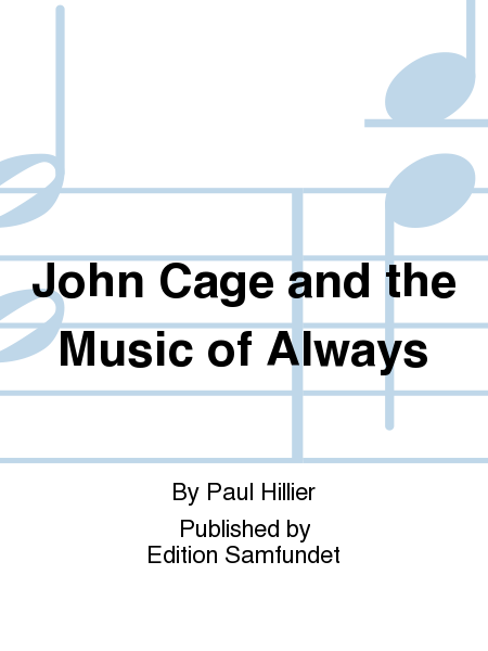 John Cage and the Music of Always