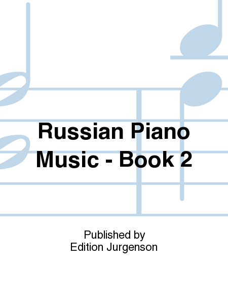 Russian Piano Music - Book 2