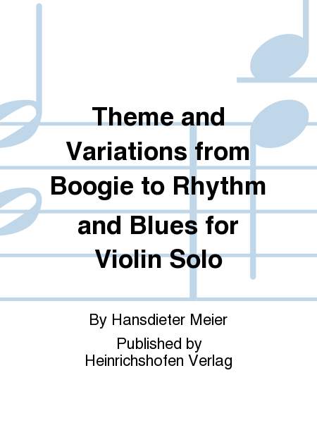 Theme and Variations from Boogie to Rhythm and Blues for Violin Solo