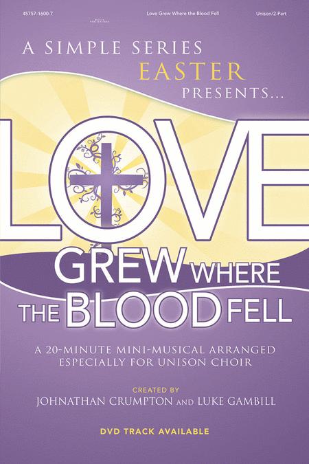 Love Grew Where The Blood Fell (Listening CD)