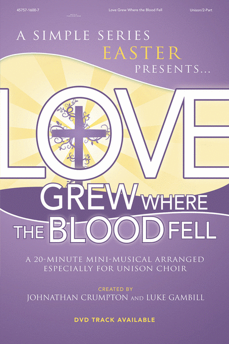Love Grew Where The Blood Fell (Choral Book)
