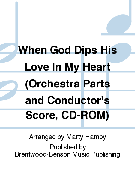 When God Dips His Love In My Heart (Orchestra Parts and Conductor's Score, CD-ROM)