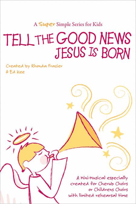 Tell The Good News (Jesus Is Born) (Split Track Accompaniment CD)