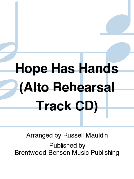 Hope Has Hands (Alto Rehearsal Track CD)