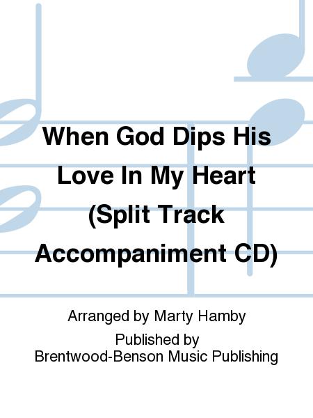 When God Dips His Love In My Heart (Split Track Accompaniment CD)