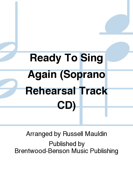 Ready To Sing Again (Soprano Rehearsal Track CD)