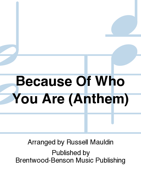 Because Of Who You Are (Anthem)