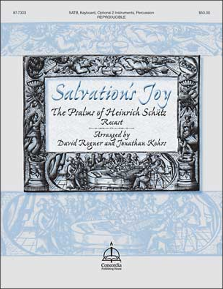Salvation's Joy: The Psalms of Heinrich Schutz Recast