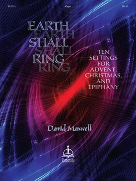 Earth Shall Ring: 10 Settings for Advent, Christmas, Epiphany