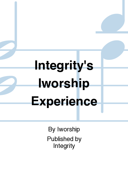 Integrity's Iworship Experience