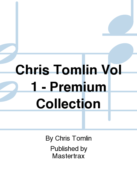 Chris Tomlin Vol 1 - Premium Collection
