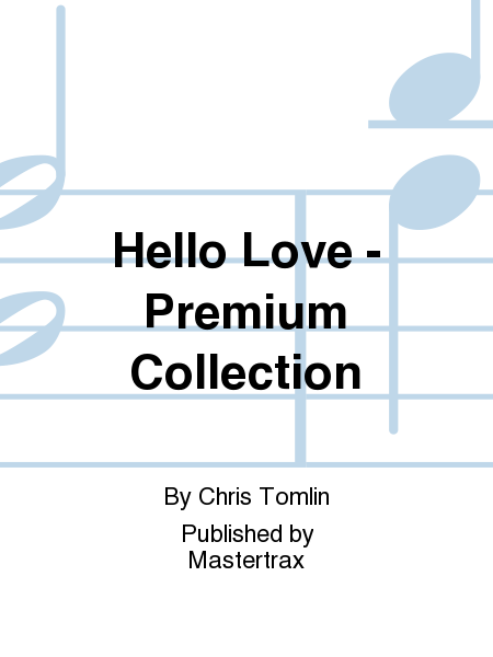 Hello Love - Premium Collection