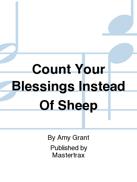 Count Your Blessings Instead Of Sheep