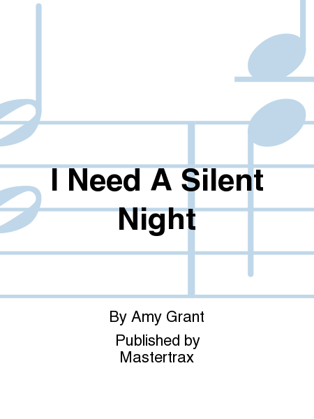 I Need A Silent Night