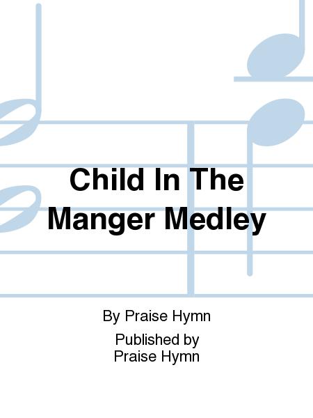 Child In The Manger Medley