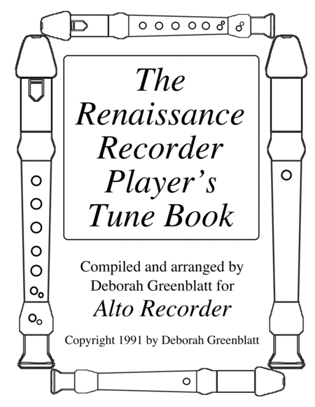 The Renaissance Recorder Player's Tune Book - Alto