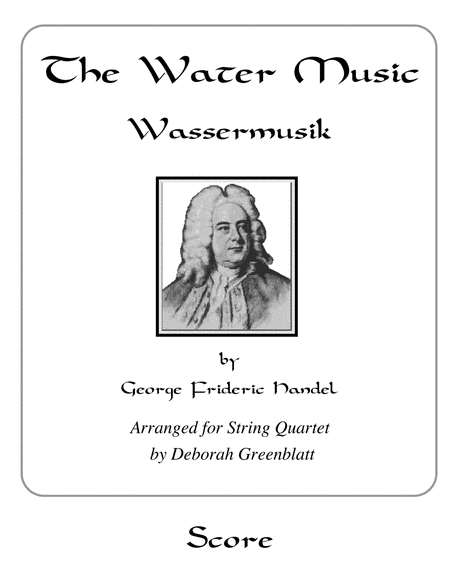 The Water Music by George Frideric Handel - Score for String Quartet