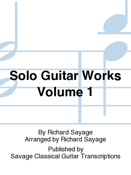 Solo Guitar Works Volume 1
