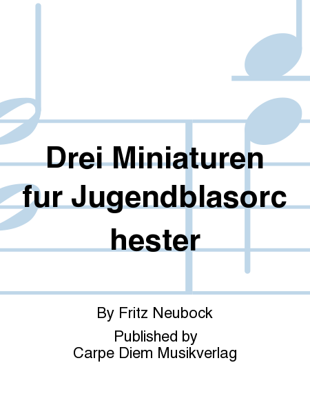 Drei Miniaturen fur Jugendblasorchester