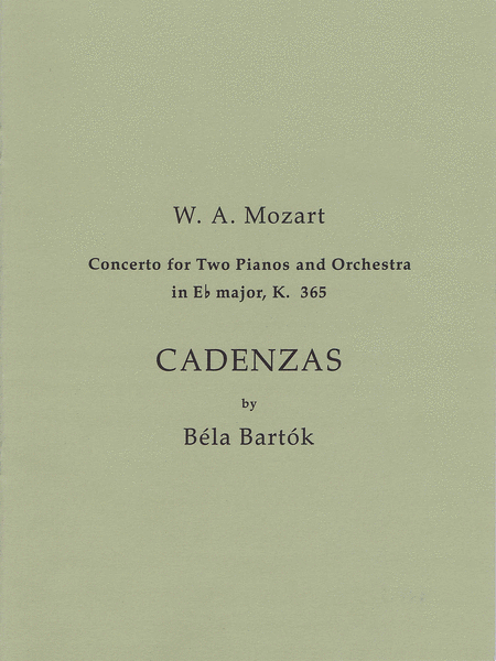 Cadenzas to Mozart's Concerto for 2 Pianos and Orchestra in E Flat Major, K. 365