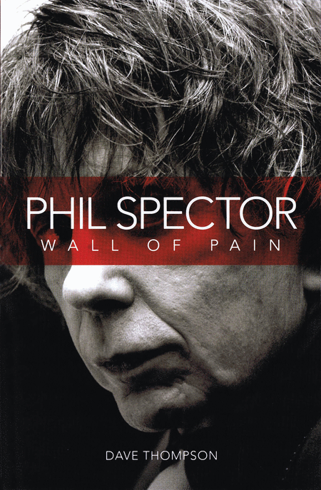 Phil Spector - Wall of Pain