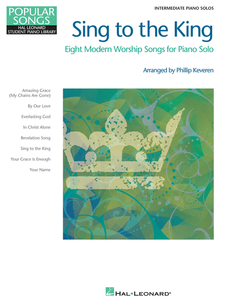 Sing to the King - Eight Modern Worship Songs for Piano Solo