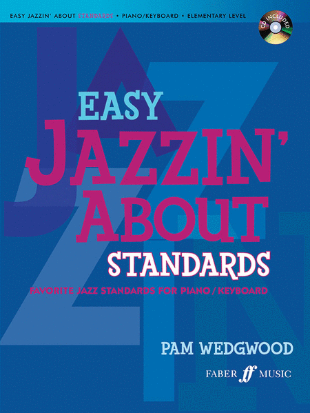 Easy Jazzin' About Standards -- Favorite Jazz Standards for Piano / Keyboard