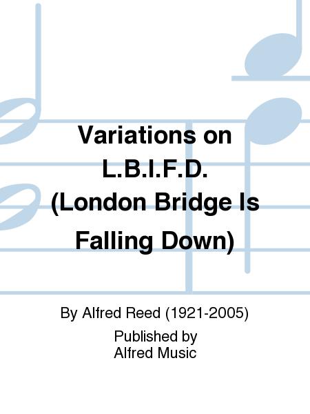 Variations on L.B.I.F.D. (London Bridge Is Falling Down)