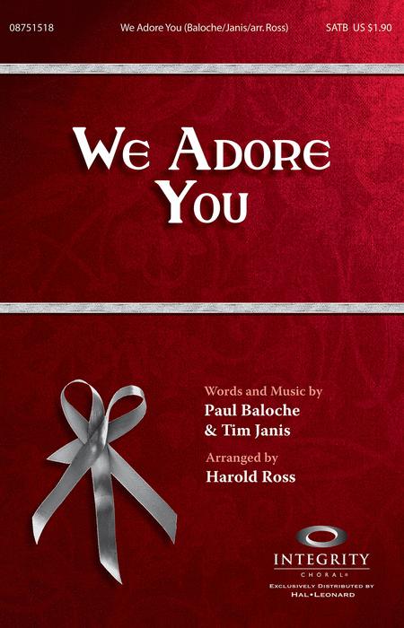 We Adore You