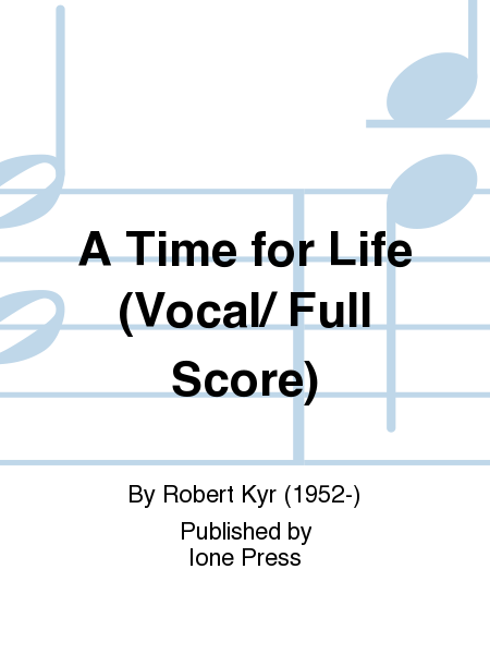 A Time for Life (Vocal/ Full Score)