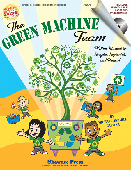 The Green Machine Team - A Mini-Musical to Recycle, Replenish, and Renew!