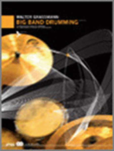 Big Band Drumming - A Comprehensive Guide For Drummers
