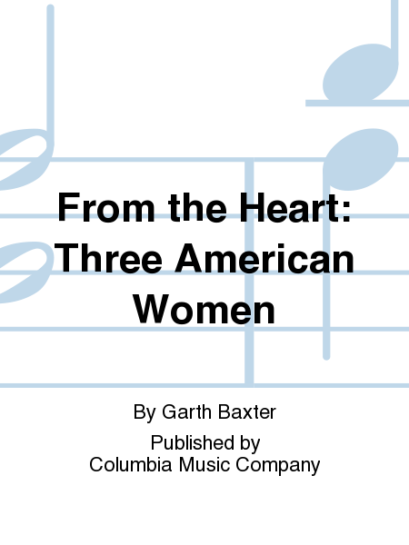 From the Heart: Three American Women