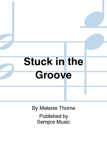 Stuck in the Groove