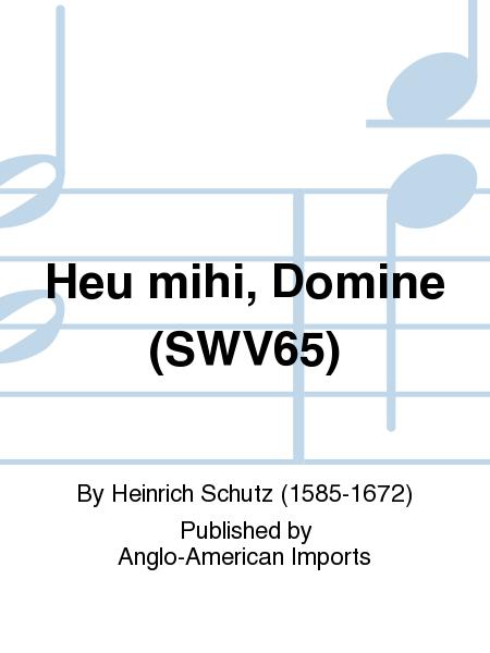 Heu mihi, Domine (SWV65)