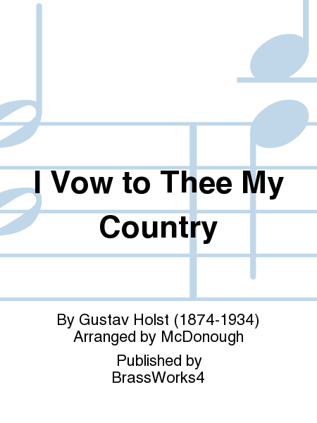 I Vow to Thee My Country