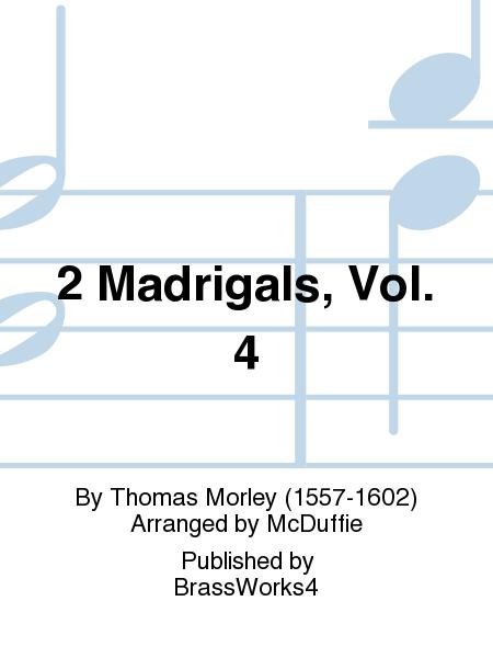 2 Madrigals, Vol. 4