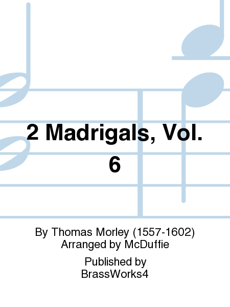 2 Madrigals, Vol. 6