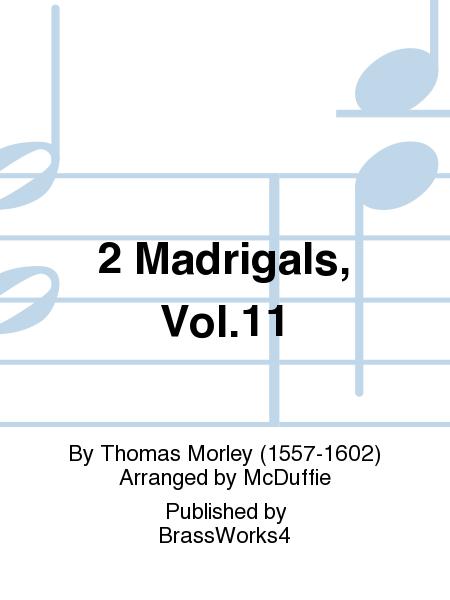 2 Madrigals, Vol.11