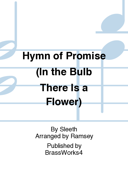 Hymn of Promise (In the Bulb There Is a Flower)