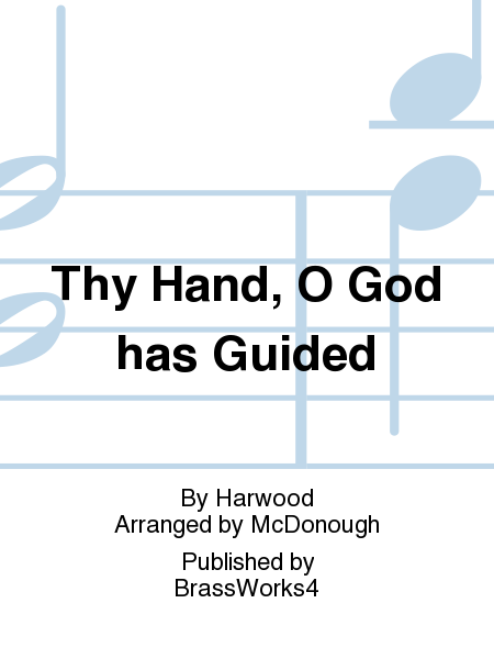 Thy Hand, O God has Guided