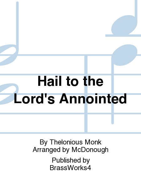 Hail to the Lord's Annointed