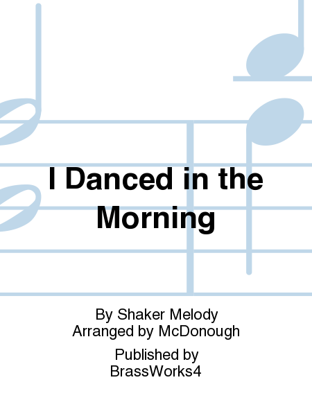 I Danced in the Morning