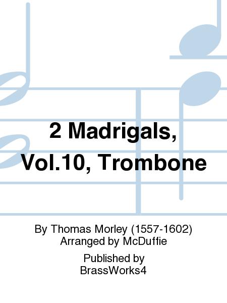 2 Madrigals, Vol.10, Trb